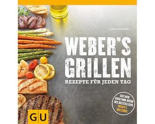Weber's Grillen - Neue Rezepte für jeden Tag
