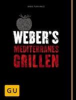 Weber's Mediterranes Grillen - die besten südländischen Rezepte (Deutschland) (50257)